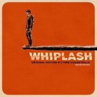 Various Artists -Whiplash (Original Motion Picture Soundtrack)