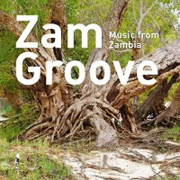 Various Artists - Zam Groove: Music From Zambia