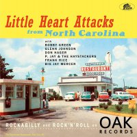 Various -Little Heart Attacks From North Carolina: Rockabilly And Rock 'N' Roll On Oak Records