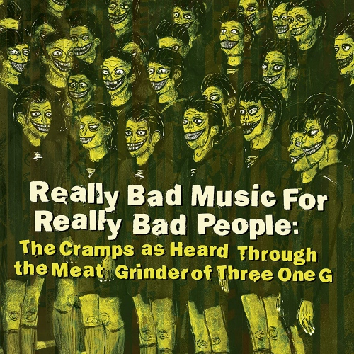 Various - Really Bad Music For Really Bad People: Cramps As Heard Through Themeat Grinder...