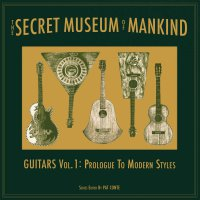 Various -The Secret Museum Of Mankind: Guitars Vol. 1: Prologue To Modern Style