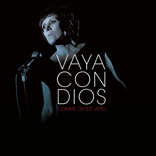 Vaya Con Dios - Comme On Est Venu