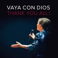 Vaya Con Dios -Thank You All!