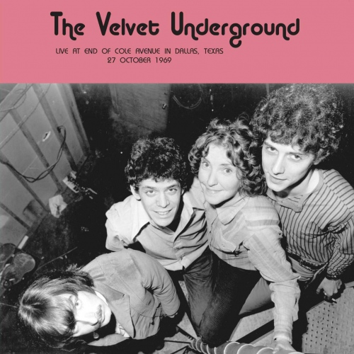 Velvet Underground -Live At End Of Cole Avenue In Dallas, Texas 27 October 1969