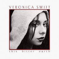 Veronica Swift -This Bitter Earth