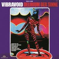 Vibravoid - Delirium Der Sinne