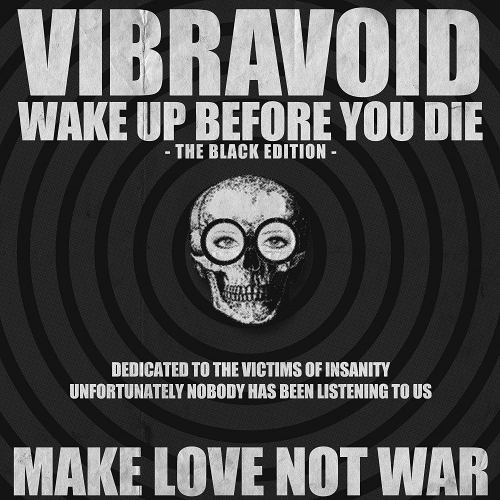 Vibravoid - Wake Up Before You Die
