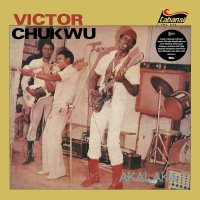 Victor Chukwu  /  Uncle Victor Chuks & The Black Irokos - Akalaka / The Power