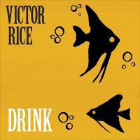 Victor Rice - Drink