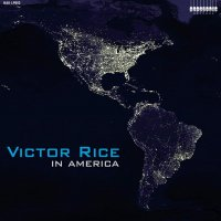Victor Rice - In America