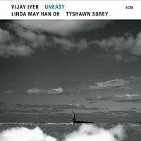 Vijay Iyer / Linda May Sorey -Uneasy