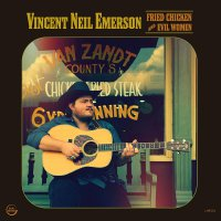 Vincent Neil Emerson - Fried Chicken And Evil Women