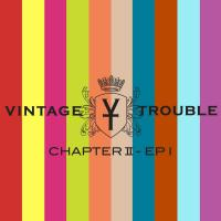 Vintage Trouble - Chapter Ii