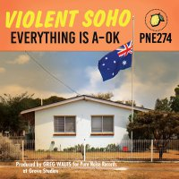 Violent Soho -Everything Is A-Ok