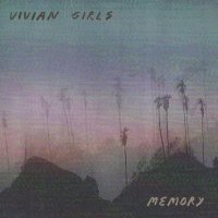 Vivian Girls - Memory