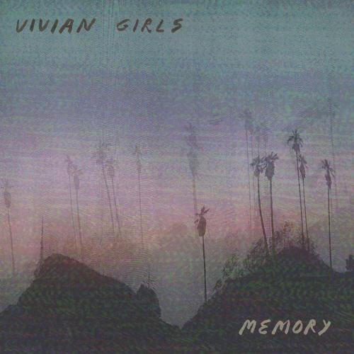 Vivian Girls -Memory