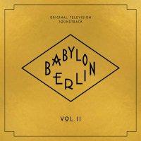 Vol. II) Babylon Berlin (Original Television Soundtrack - Babylon Berlin
