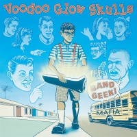 Voodoo Glow Skulls - The Band Geek Mafia