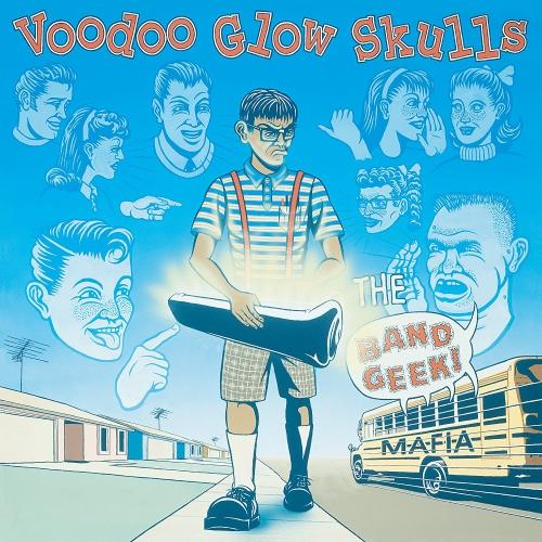 Voodoo Glow Skulls - The Band Geek Mafia