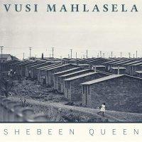 Vusi Mahlasela -Shebeen Queen
