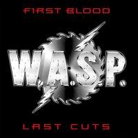 W.a.s.p. - First Blood, Last Cuts
