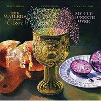 Wailers  /  U-Roy - My Cup Runneth Over