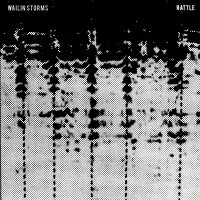 Wailin Storms - Rattle