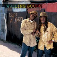 Wailing Souls - Back A Yard