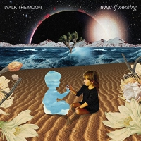 Walk The Moon -What If Nothing