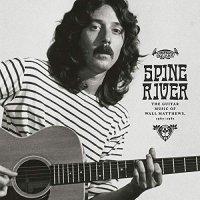 Wall Matthews - Spine River : The Guitar Music Of Wall Matthews, 1967-1981