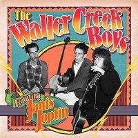 Waller Creek Boys  / Janis Joplin - The Waller Creek Boys Featuring Janis Joplin