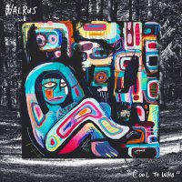 Walrus -Cool To Who