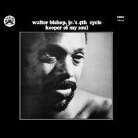 Walter Bishop Jr.'s 4Th Cycle - Keeper Of My Soul