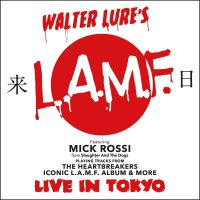 Walter Lure's L.a.m.f. Featuring Mick Rossi -Live In Tokyo