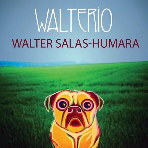 Walter Salas-Humara - Walterio