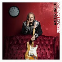 Walter Trout -Ordinary Madness