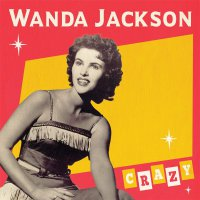 Wanda Jackson -Crazy