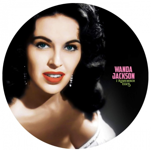 Wanda Jackson -I Remember Elvis - A Gorgeous Picture Disc Vinyl