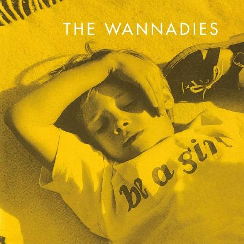 Wannadies - Be A Girl
