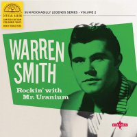Warren Smith - Rockin' With Mr. Uranium