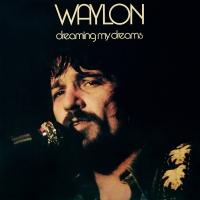 Waylon Jennings -Dreaming My Dreams