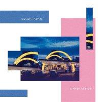 Wayne Horvitz - Dinner At Eight