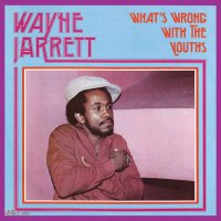 Wayne Jarrett - What's Wrong With The Youths