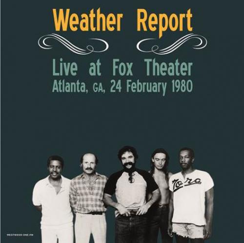 Weather Report - Live At Fox Theater, Atlanta, Ga, February 24
