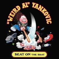 """Weird"" Al Yankovic / Osaka Popstar - Beat On The Brat"