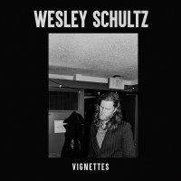Wesley Schultz -Vignettes