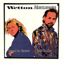 Wetton Manzanera - Round In Circles / Talk To Me