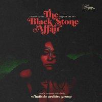 Whatitdo Archive Group -The Black Stone Affair