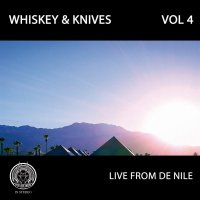 Whiskey And Knives -Live From De Nile: Vol 4