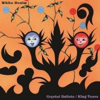 White Denim - Crystal Bullets / Kings Tears